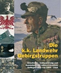 The Austrian Mountain Troops - Die k.k. Landwehr-Gebirgstruppen